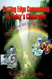 Cutting Edge Connections in Today's Classroom: Teaching above and beyond Tradition by Rosemary Dolinsky image