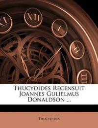 Thucydides Recensuit Joannes Gulielmus Donaldson ... by . Thucydides