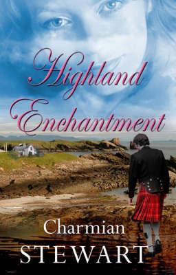 Highland Enchantment by Charmian Stewart