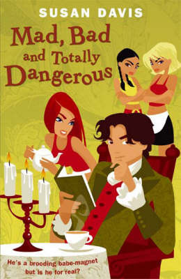 Mad, Bad and Totally Dangerous by Susan Davis