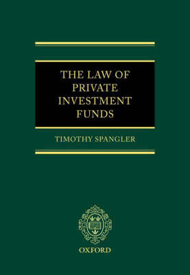 The Law of Private Investment Funds by Timothy Spangler