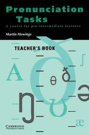 Pronunciation Tasks Teacher's book by Martin Hewings