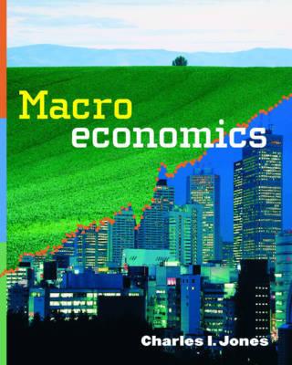 Macroeconomics: Intermediate by Charles I. Jones