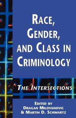 Race, Gender and Class in Criminology: The Intersections