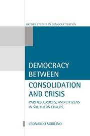 Democracy Between Consolidation and Crisis by Leonardo Morlino image