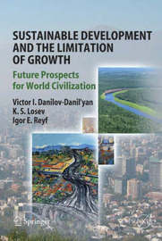 Sustainable Development and the Limitation of Growth by Victor Danilov-Danil'Yan