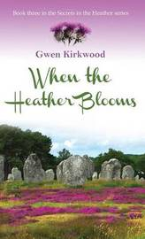 When the Heather Blooms by Gwen Kirkwood