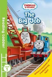 Thomas & Friends: Reading Ladder: The Big Job by Thomas & Friends