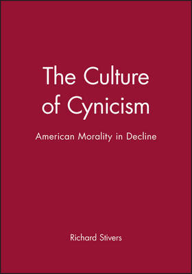 The Culture of Cynicism by Richard Stivers