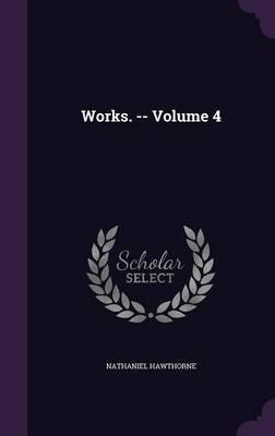 Works. -- Volume 4 by Hawthorne image