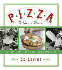 Pizza: A Slice of Heaven by Ed Levine image