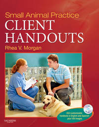 Small Animal Practice Client Handouts by Rhea V. Morgan image