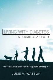 Living with Diabetes: A Family Affair by Julie V Watson image