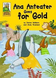 Froglets: Animal Olympics: Ana Anteater Goes for Gold by Karen Wallace