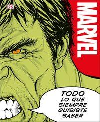 Marvel Todo Lo Que Siempre Quisiste Saber by Adam Bray