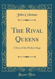 The Rival Queens by John Coleman