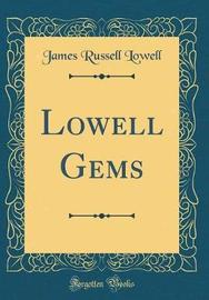Lowell Gems (Classic Reprint) by James Russell Lowell