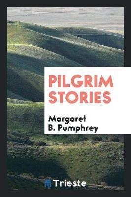 Pilgrim Stories by Margaret B Pumphrey image