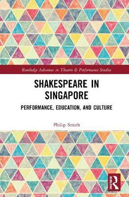 Shakespeare in Singapore by Philip Smith