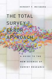 The Total Survey Error Approach by Herbert F Weisberg