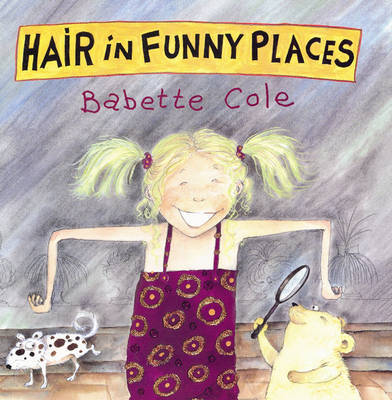 Hair in Funny Places by Babette Cole image
