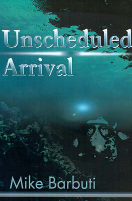Unscheduled Arrival by Mike Barbuti