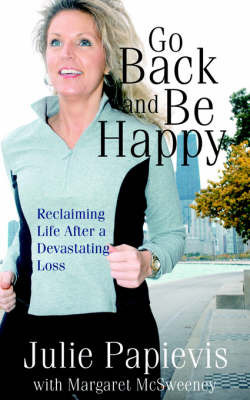 Go Back and Be Happy by Julie Papievis