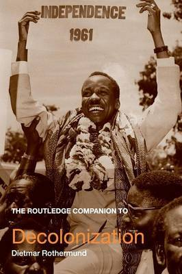 The Routledge Companion to Decolonization by Dietmar Rothermund image