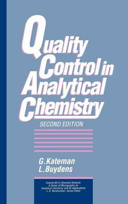 Quality Control in Analytical Chemistry by G. Kateman