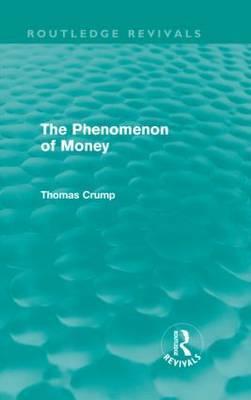 The Phenomenon of Money by Thomas Crump