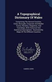 A Topographical Dictionary of Wales by Samuel Lewis