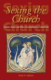 Sexing the Church by Aline H Kalbian image