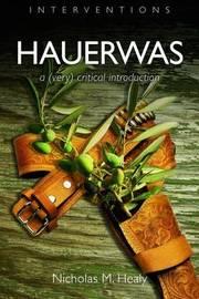 Hauerwas by Nicholas M Healy