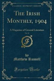 The Irish Monthly, 1904, Vol. 32 by Matthew Russell