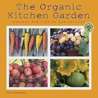 Organic Kitchen Garden 2018 Wall Calendar by Ann Lovejoy