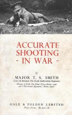 Accurate Shooting in War by T S Smith image