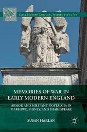 Memories of War in Early Modern England by Susan E. Harlan