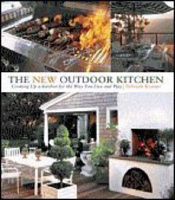 The New Outdoor Kitchen by Debra Krasner