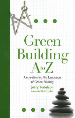 Green Building A to Z by Jerry Yudelson image