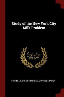 Study of the New York City Milk Problem by Irwin G Jennings image