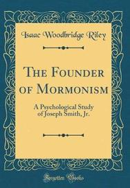 The Founder of Mormonism by Isaac Woodbridge Riley image