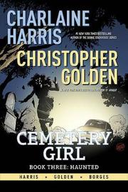 Charlaine Harris Cemetery Girl Book Three: Haunted Signed Edition by Charlaine Harris