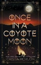 Once in a Coyote Moon by Crista McHugh image