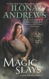Magic Slays (Kate Daniels #5) by Ilona Andrews