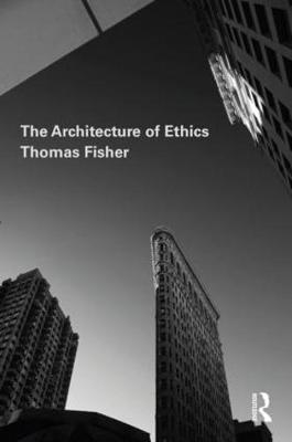 The Architecture of Ethics by Thomas Fisher