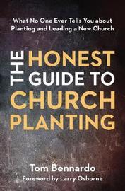 The Honest Guide to Church Planting by Tom Bennardo
