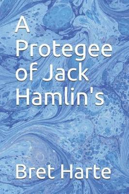 A Protegee of Jack Hamlin's by Bret Harte image