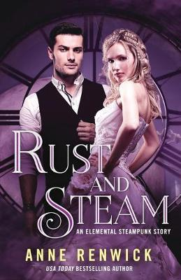 Rust and Steam by Anne Renwick