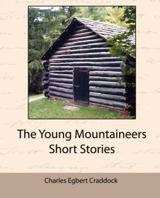 The Young Mountaineers Short Stories by Charles Egbert Craddock image