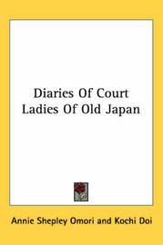 Diaries Of Court Ladies Of Old Japan image